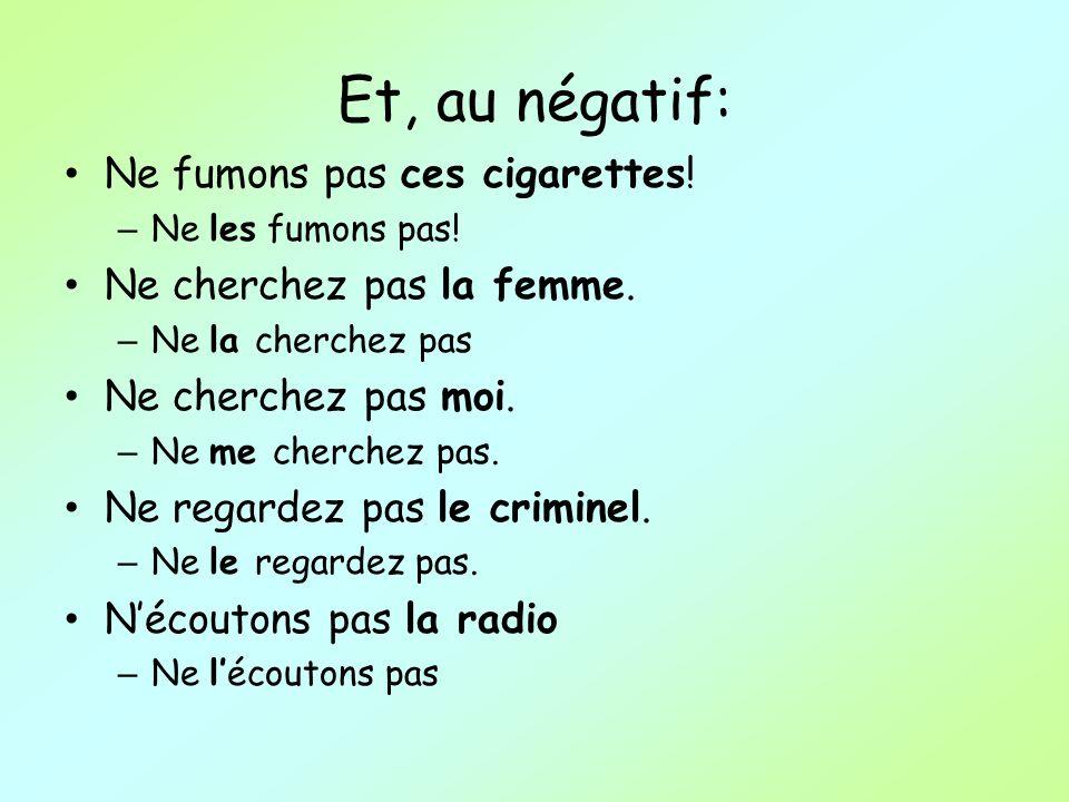 Et, au négatif: Ne fumons pas ces cigarettes!