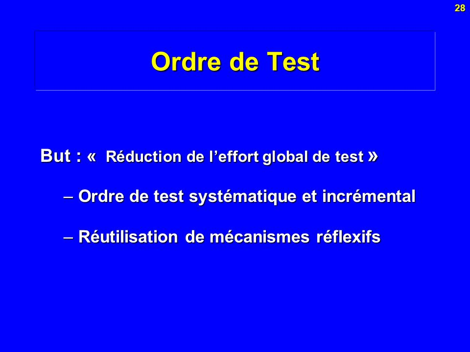 Ordre de Test But : « Réduction de l'effort global de test »