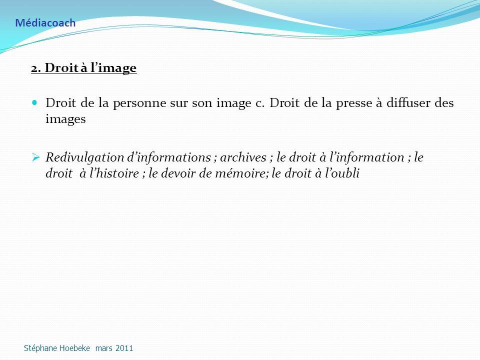 Médiacoach 2. Droit à l'image. Droit de la personne sur son image c. Droit de la presse à diffuser des images.