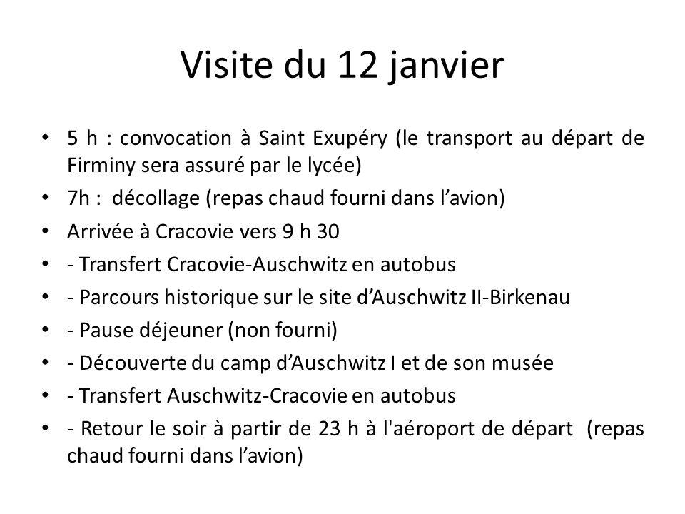 Visite du 12 janvier 5 h : convocation à Saint Exupéry (le transport au départ de Firminy sera assuré par le lycée)