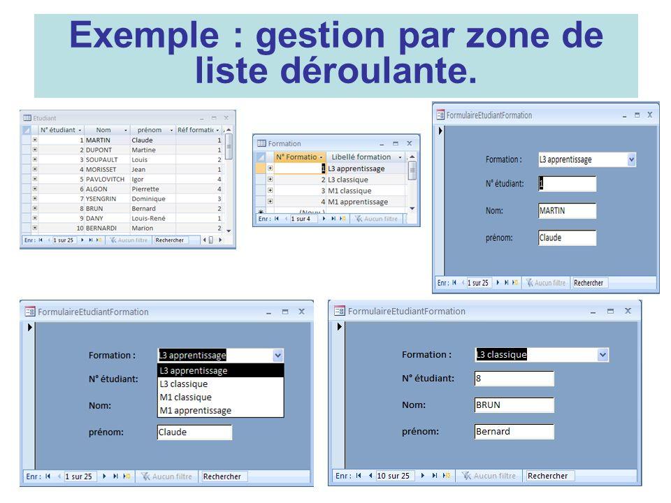 Exemple : gestion par zone de liste déroulante.