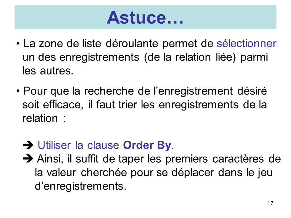 Astuce… La zone de liste déroulante permet de sélectionner