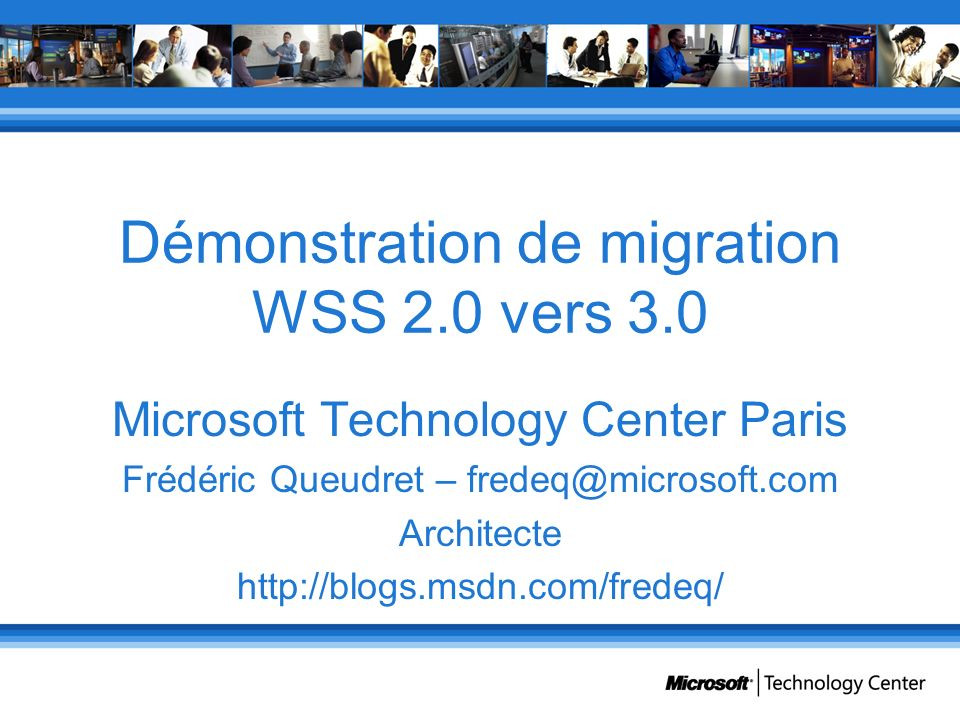 Démonstration de migration WSS 2.0 vers 3.0