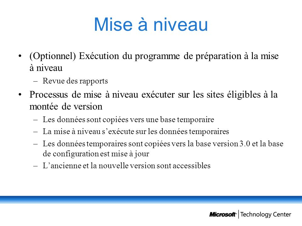 Mise à niveau (Optionnel) Exécution du programme de préparation à la mise à niveau. Revue des rapports.