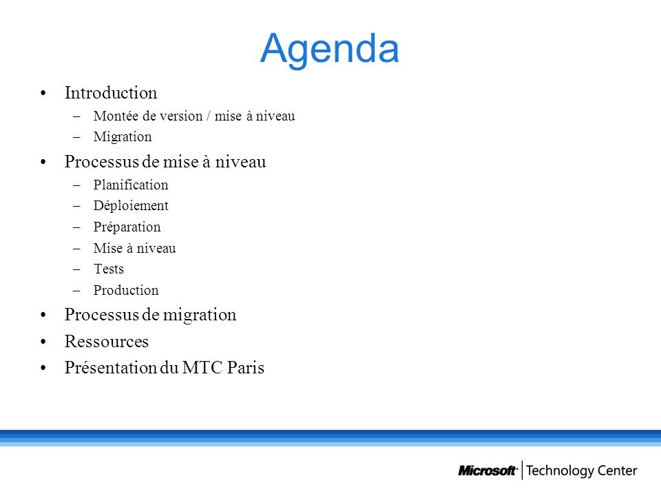 Agenda Introduction Processus de mise à niveau Processus de migration