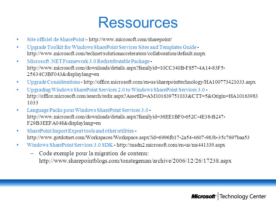 Ressources Site officiel de SharePoint – http://www.microsoft.com/sharepoint/