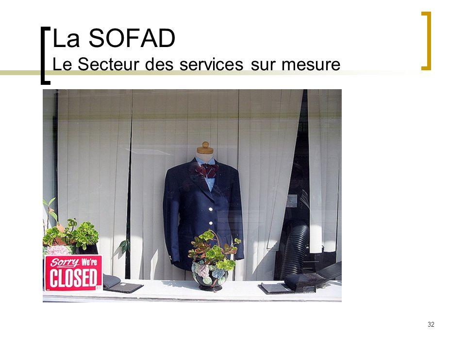 La SOFAD Le Secteur des services sur mesure