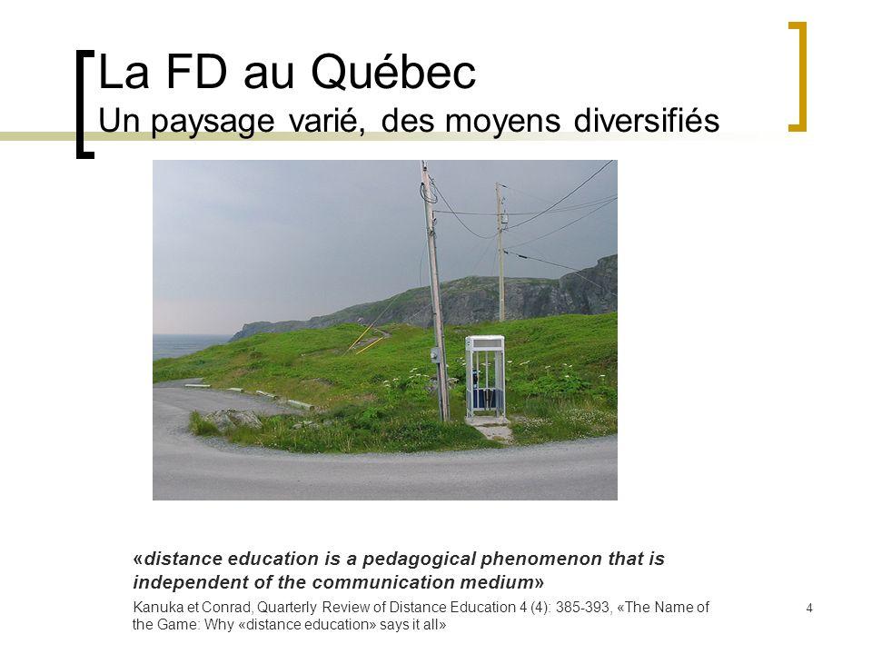 La FD au Québec Un paysage varié, des moyens diversifiés