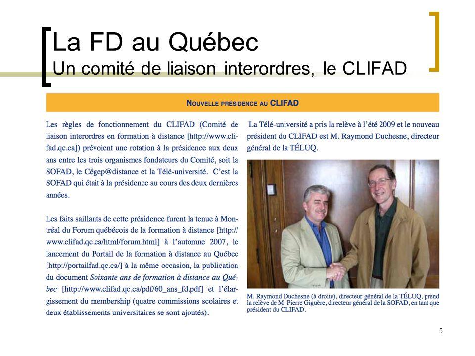 La FD au Québec Un comité de liaison interordres, le CLIFAD