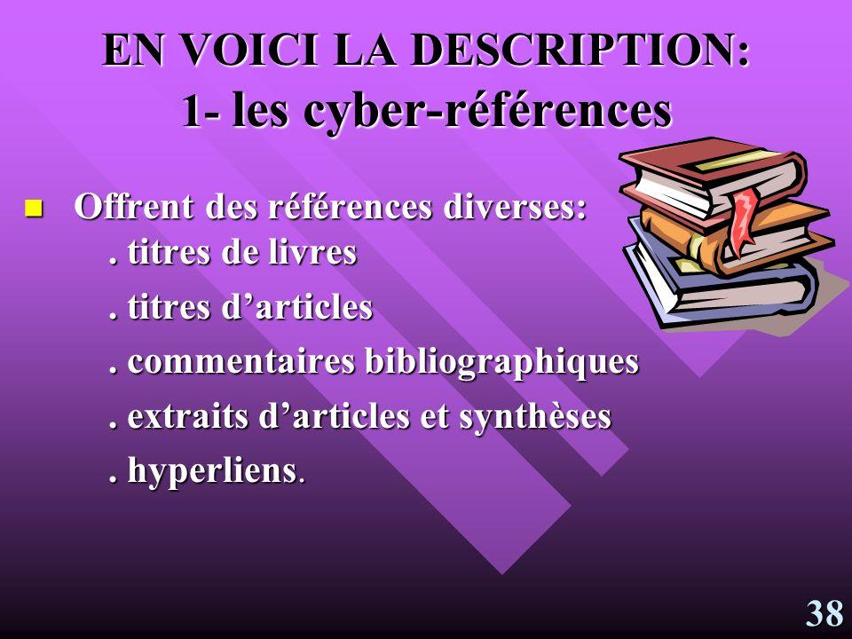 EN VOICI LA DESCRIPTION: 1- les cyber-références