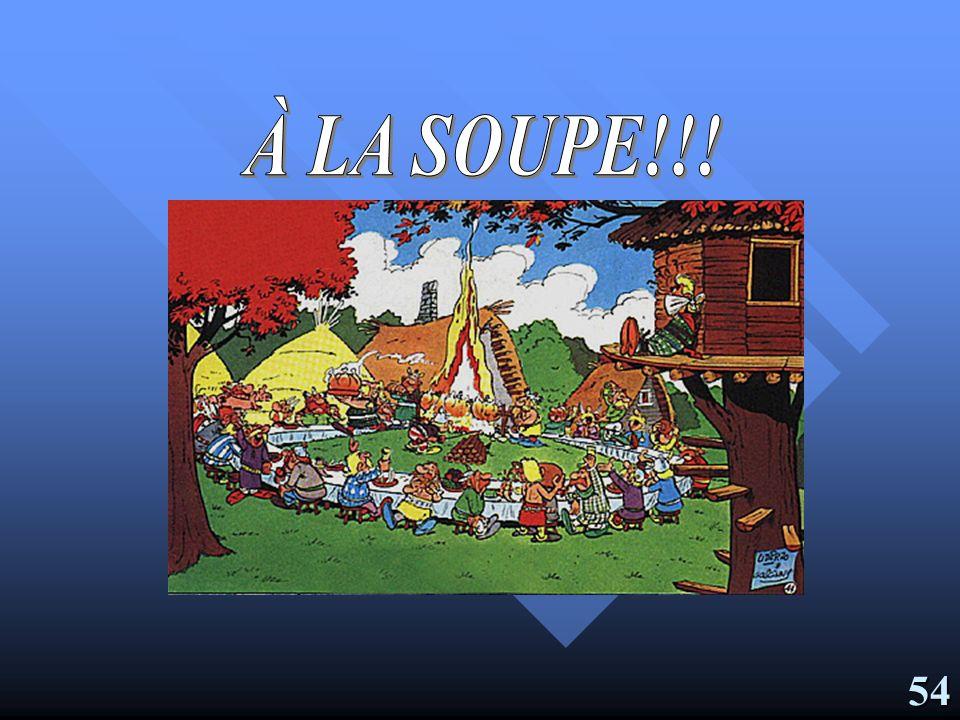 À LA SOUPE!!! 54