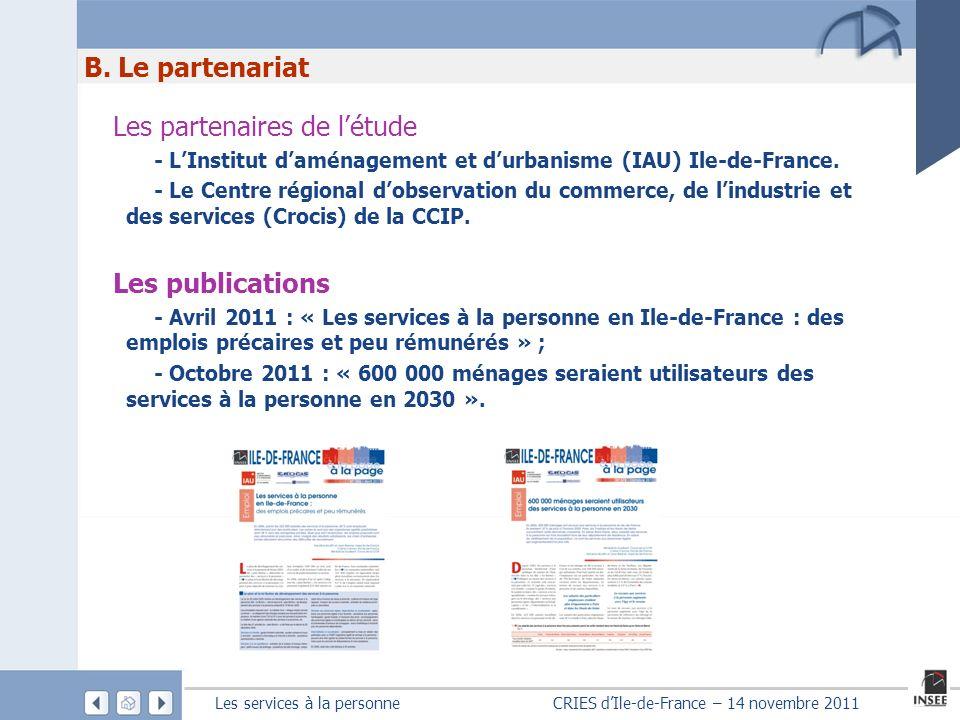 B. Le partenariat Les partenaires de l'étude Les publications