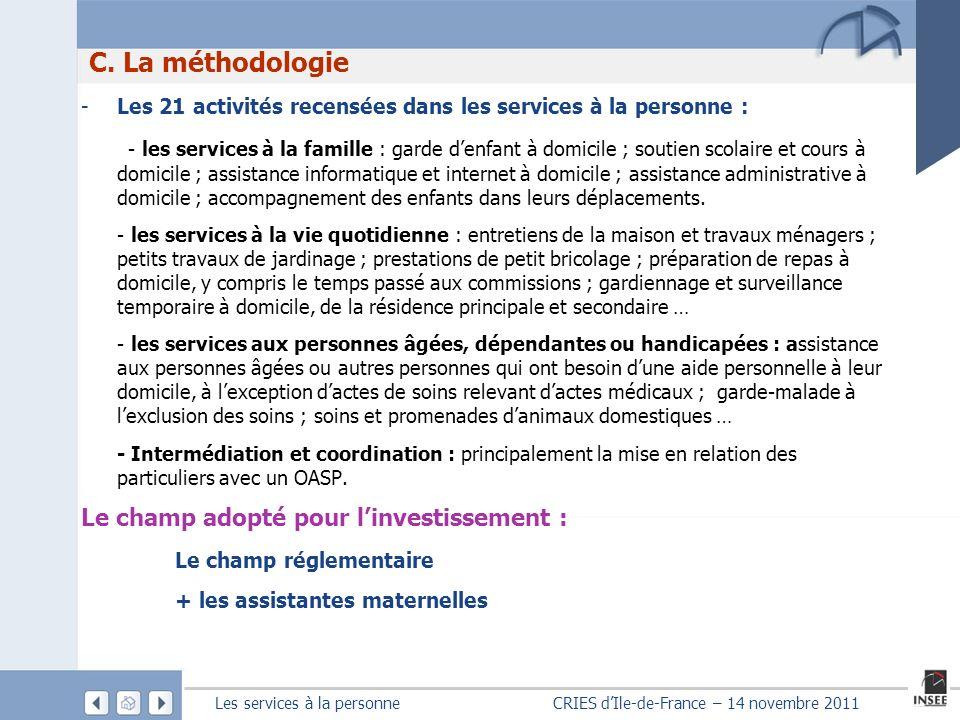 C. La méthodologie Les 21 activités recensées dans les services à la personne :