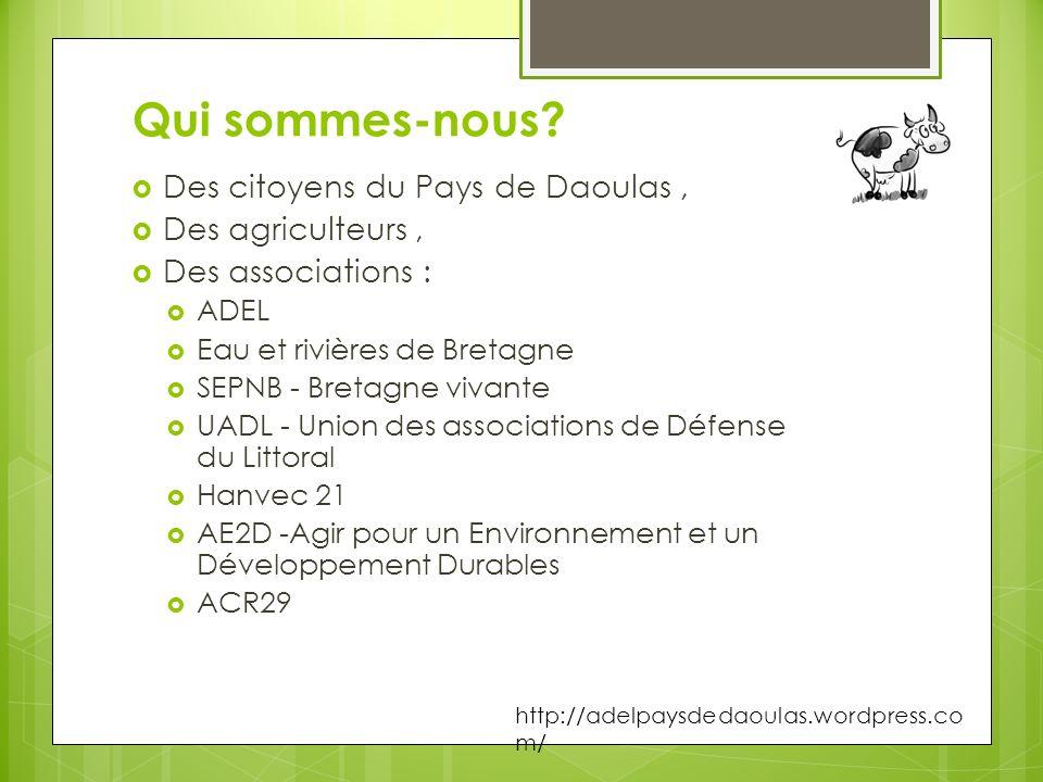 Qui sommes-nous Des citoyens du Pays de Daoulas , Des agriculteurs ,