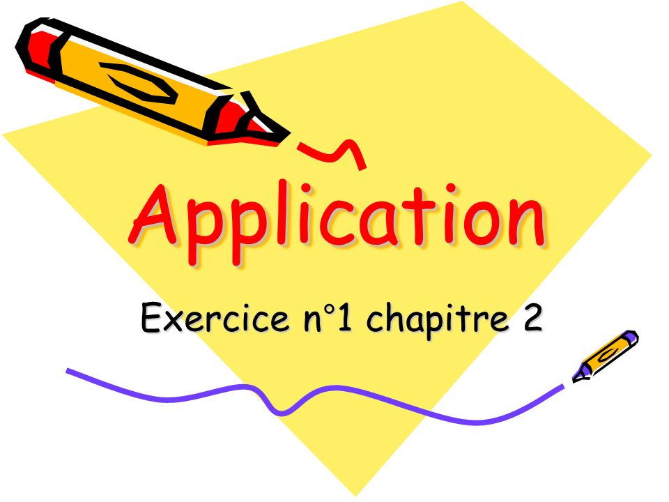 Application Exercice n°1 chapitre 2