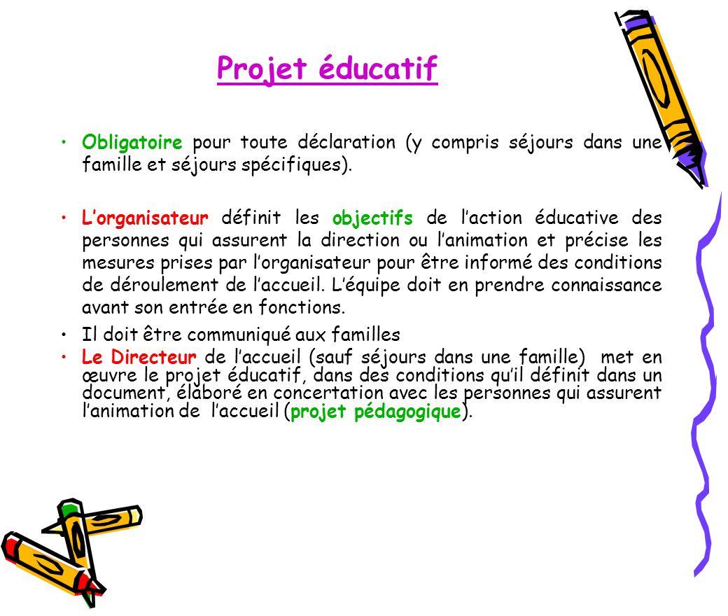Projet éducatif Obligatoire pour toute déclaration (y compris séjours dans une famille et séjours spécifiques).