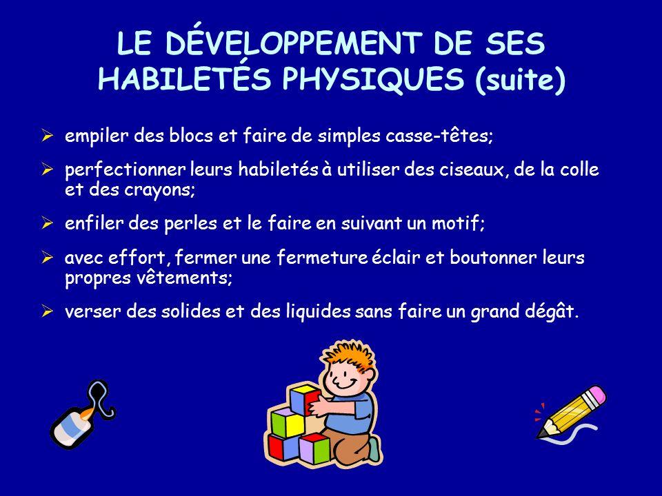 LE DÉVELOPPEMENT DE SES HABILETÉS PHYSIQUES (suite)