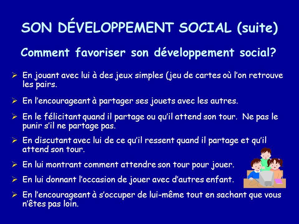 SON DÉVELOPPEMENT SOCIAL (suite)