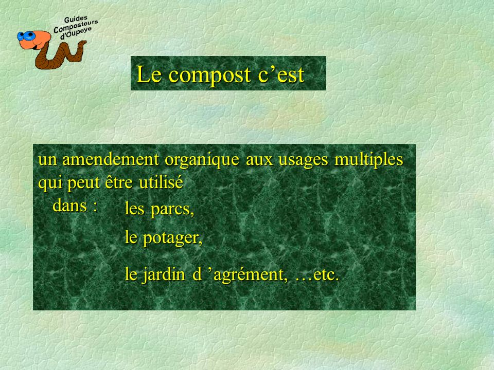 Le compost c'est un amendement organique aux usages multiples qui peut être utilisé. dans : les parcs,