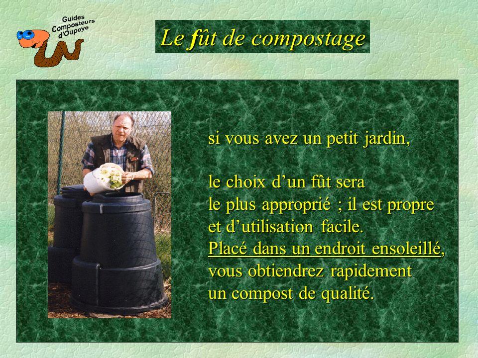 Le fût de compostage si vous avez un petit jardin,