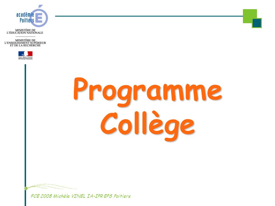 Programme Collège FCE 2008 Michèle VINEL IA-IPR EPS Poitiers