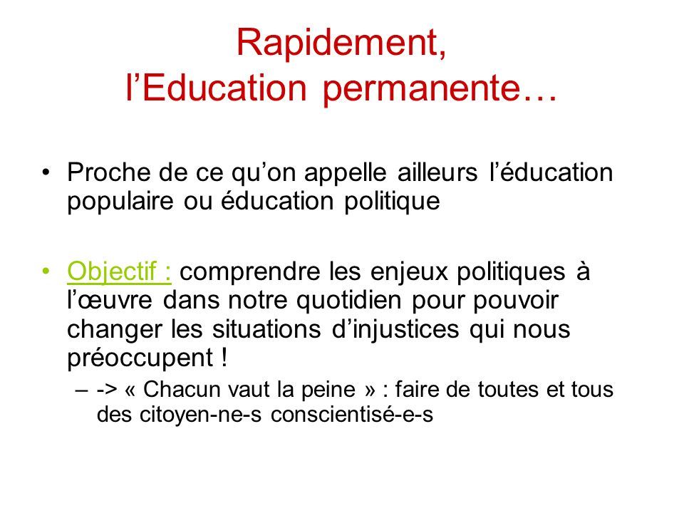 Rapidement, l'Education permanente…