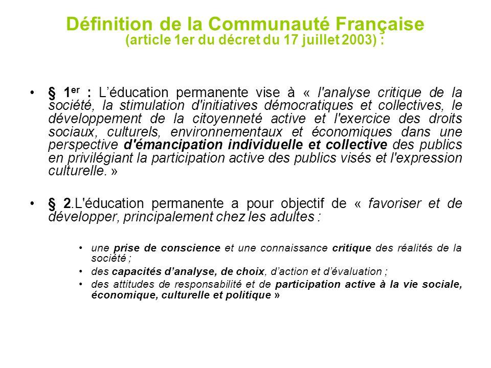 Définition de la Communauté Française (article 1er du décret du 17 juillet 2003) :