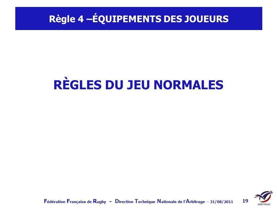 Règle 4 –ÉQUIPEMENTS DES JOUEURS