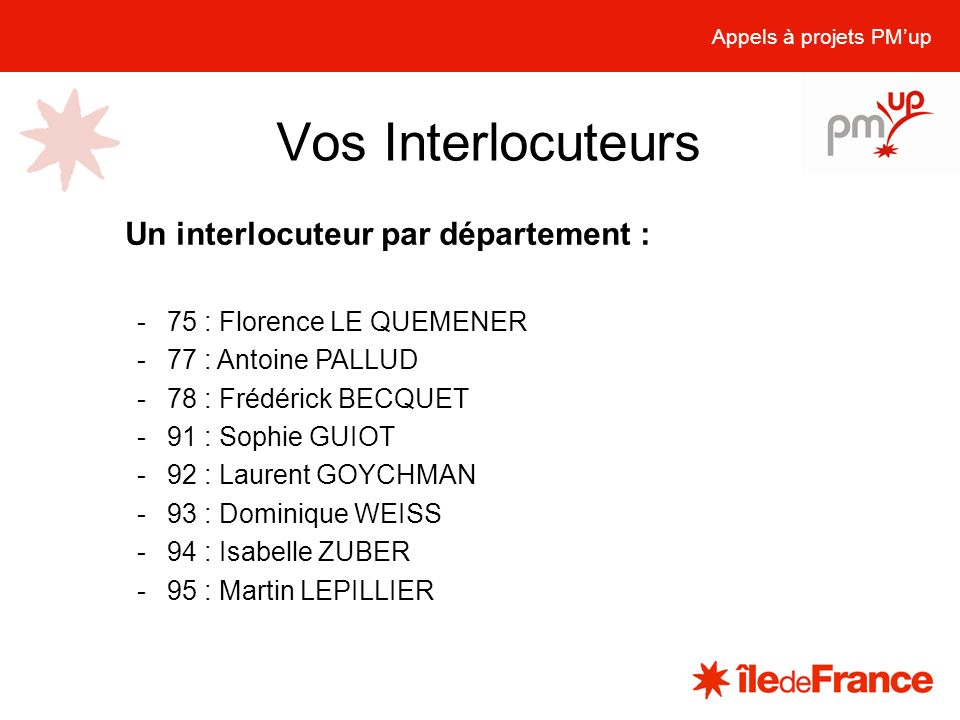 Vos Interlocuteurs Un interlocuteur par département :