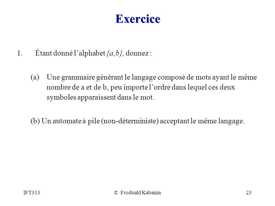 Exercice Étant donné l'alphabet {a,b}, donnez :