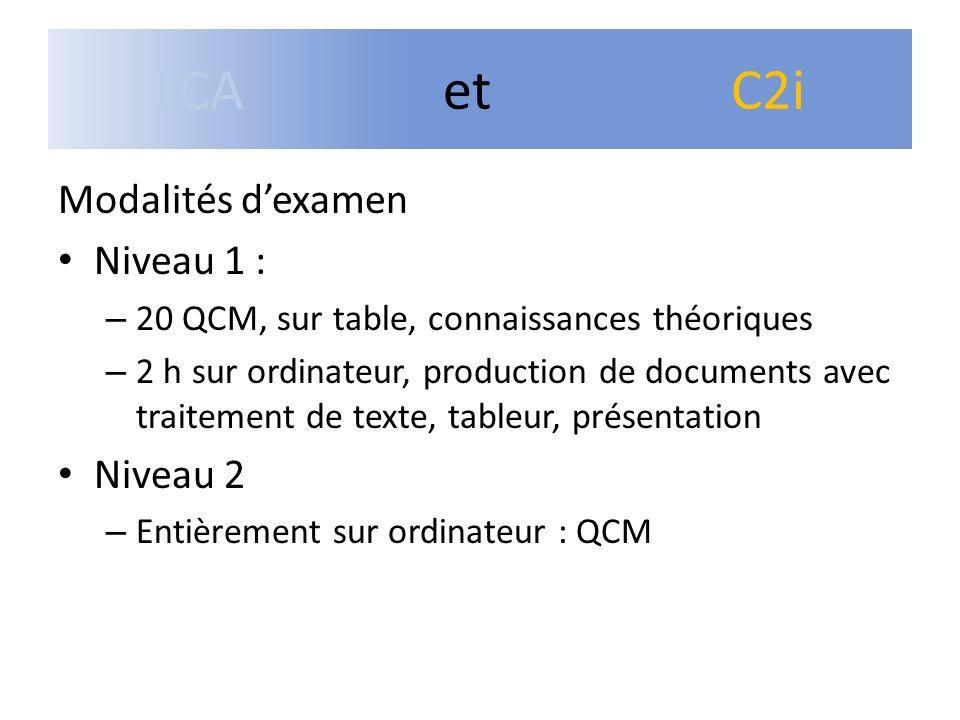 LCA et C2i Modalités d'examen Niveau 1 : Niveau 2