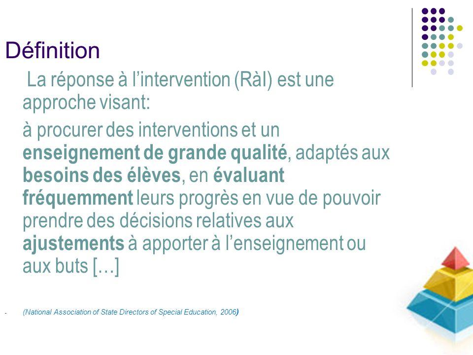 Définition La réponse à l'intervention (RàI) est une approche visant: