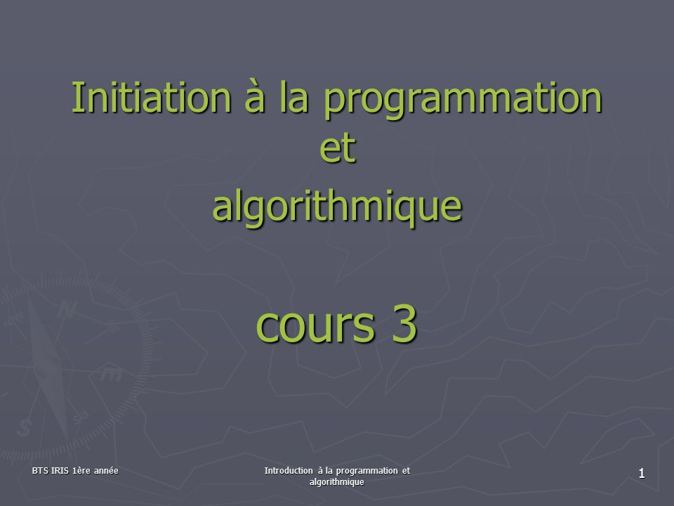 Initiation à la programmation et algorithmique cours 3