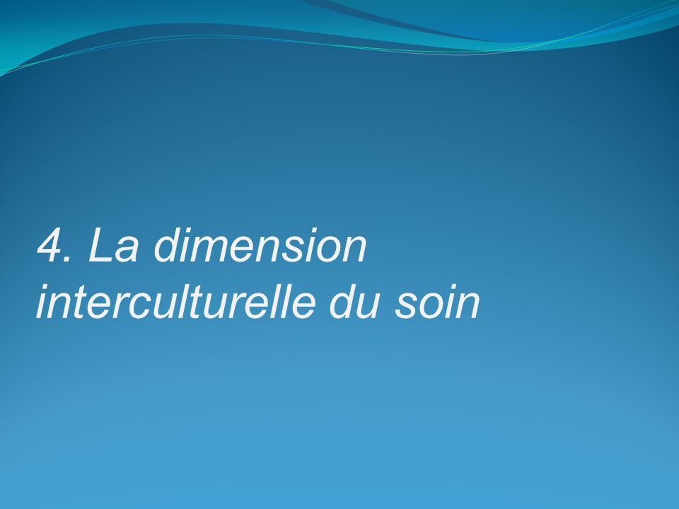 4. La dimension interculturelle du soin