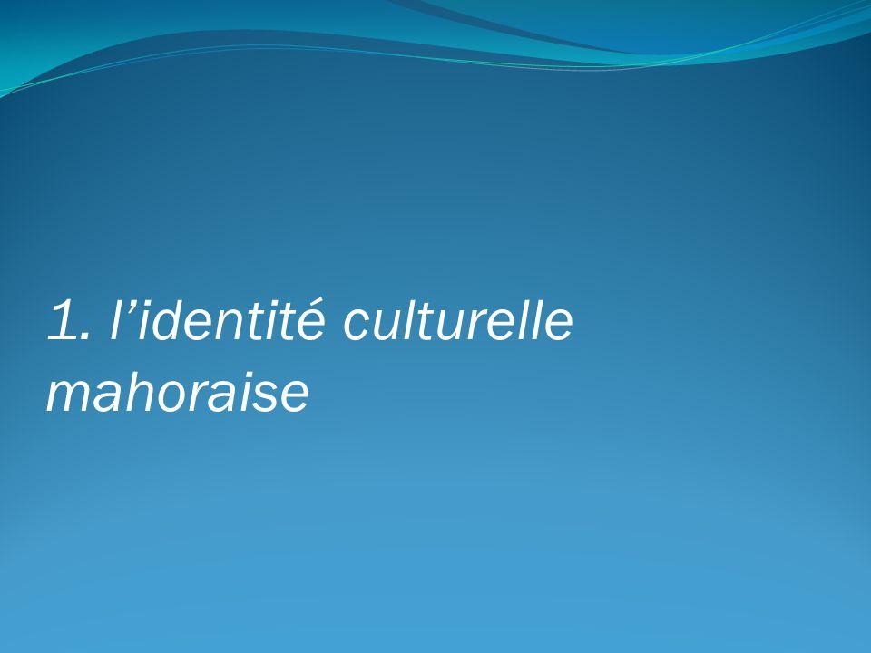 1. l'identité culturelle mahoraise