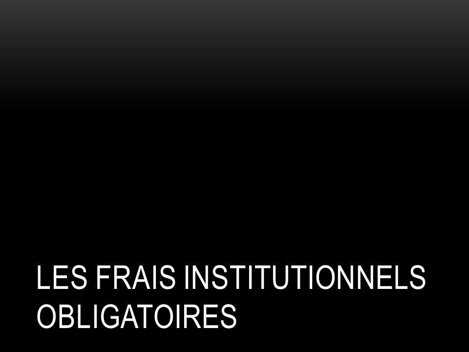 Les frais institutionnels obligatoires