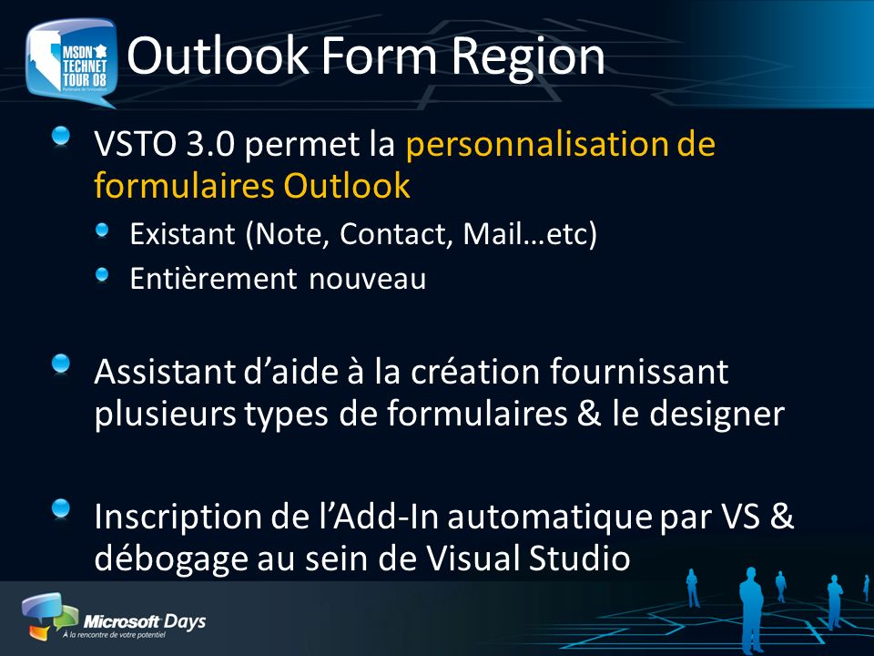 Outlook Form Region VSTO 3.0 permet la personnalisation de formulaires Outlook. Existant (Note, Contact, Mail…etc)