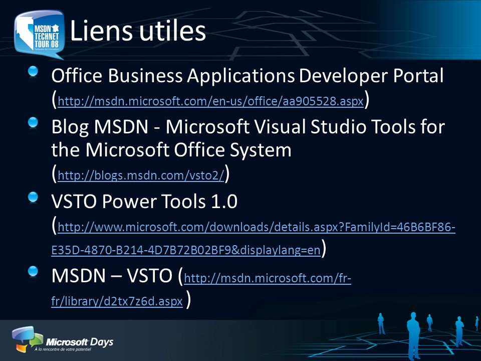 3/30/2017 1:11 AM Liens utiles. Office Business Applications Developer Portal (http://msdn.microsoft.com/en-us/office/aa905528.aspx)