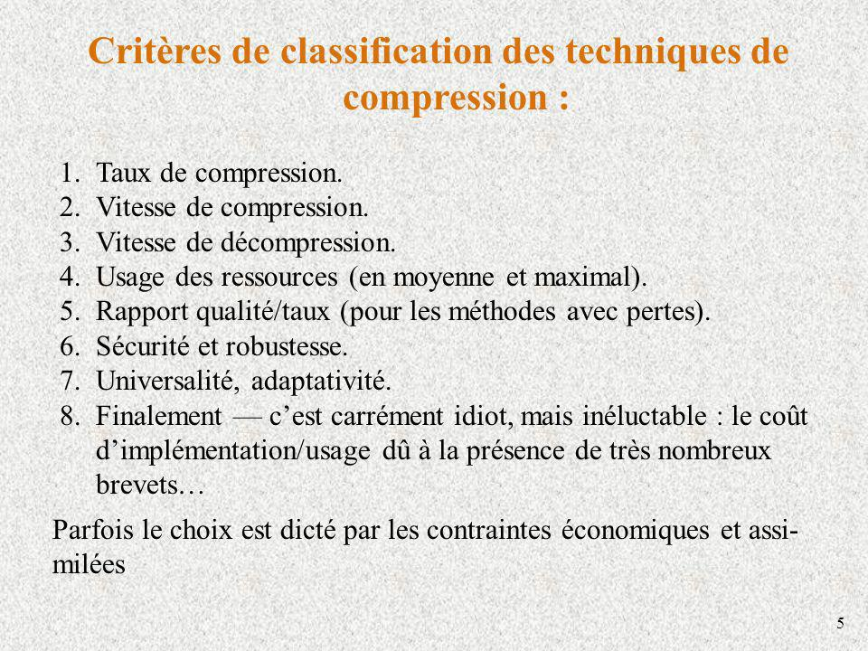 Critères de classification des techniques de compression :