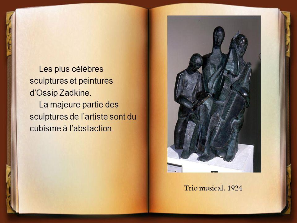 sculptures et peintures d'Ossip Zadkine. La majeure partie des