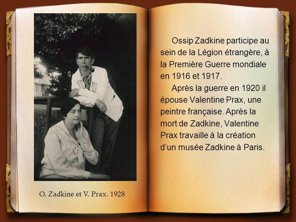 Ossip Zadkine participe au sein de la Légion étrangère, à
