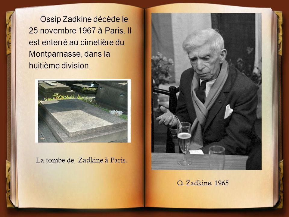 Ossip Zadkine décède le 25 novembre 1967 à Paris. Il