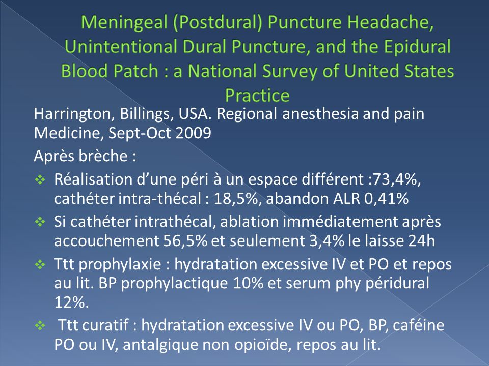 Meningeal (Postdural) Puncture Headache, Unintentional Dural Puncture, and the Epidural Blood Patch : a National Survey of United States Practice
