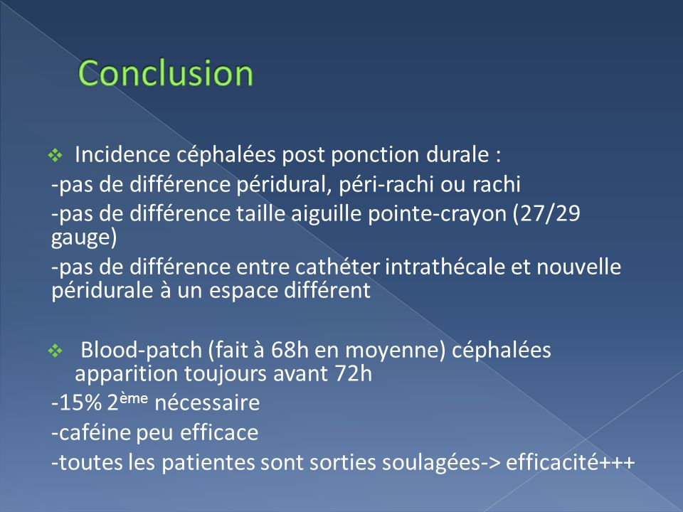 Conclusion Incidence céphalées post ponction durale :