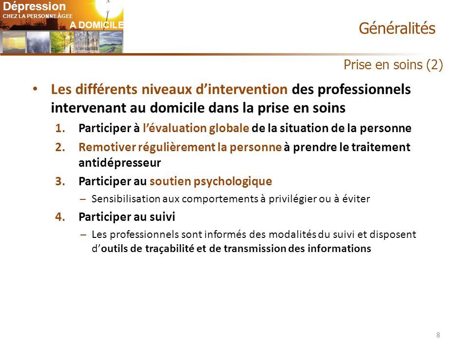 Généralités Prise en soins (2) Les différents niveaux d'intervention des professionnels intervenant au domicile dans la prise en soins.