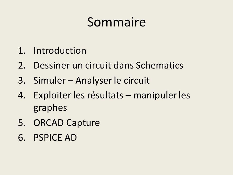 Sommaire Introduction Dessiner un circuit dans Schematics