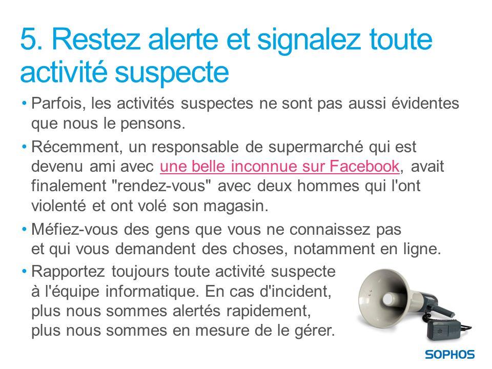 5. Restez alerte et signalez toute activité suspecte