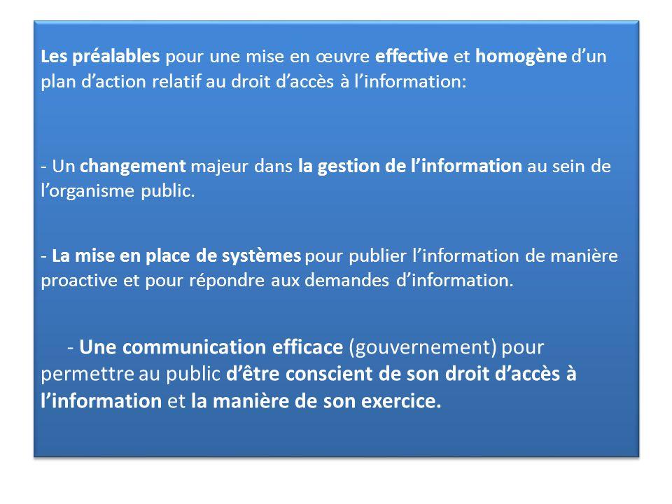 Les préalables pour une mise en œuvre effective et homogène d'un plan d'action relatif au droit d'accès à l'information: - Un changement majeur dans la gestion de l'information au sein de l'organisme public.