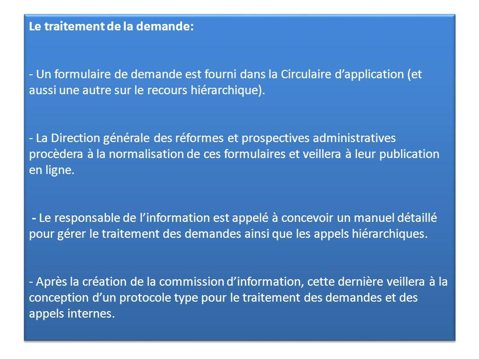 Le traitement de la demande: - Un formulaire de demande est fourni dans la Circulaire d'application (et aussi une autre sur le recours hiérarchique).