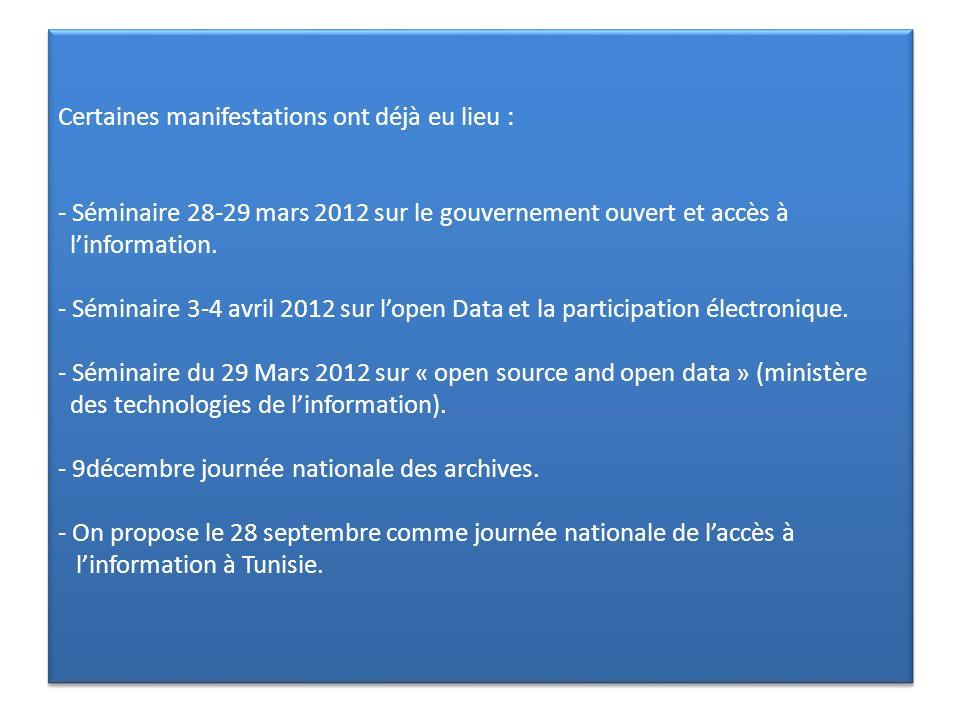 Certaines manifestations ont déjà eu lieu : - Séminaire 28-29 mars 2012 sur le gouvernement ouvert et accès à l'information.